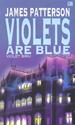 Violets Biru - Violets Are Blue (Alex Cross Series)  by  James Patterson