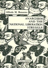 Anarchism and the National Liberation Struggle  by  Alfredo M. Bonanno