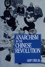 Anarchism in the Chinese Revolution Arif Dirlik