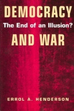 Democracy and War: The End of an Illusion?  by  Errol A. Henderson