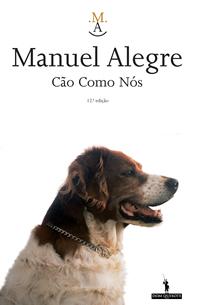 Cão Como Nós  by  Manuel Alegre