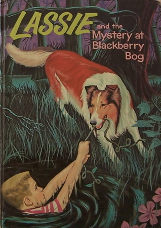 Lassie and the Mystery at Blackberry Bog Dorothea J. Snow