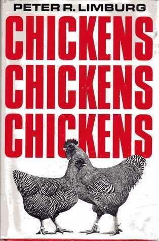Chickens, Chickens, Chickens Peter R. Limburg