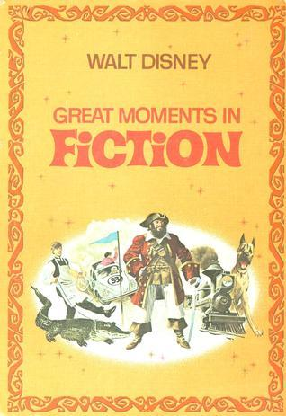 Great Moments in Fiction  by  Walt Disney Company