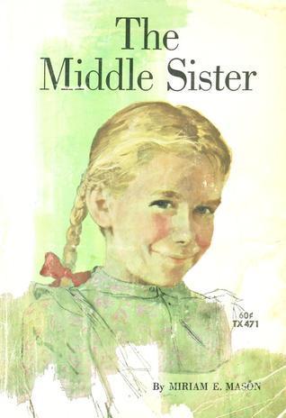 The Middle Sister Miriam E. Mason