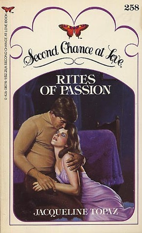 Rites of Passion (Second Chance at Love, No 258)  by  Jacqueline Topaz