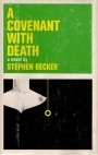 A Covenant With Death Stephen Becker