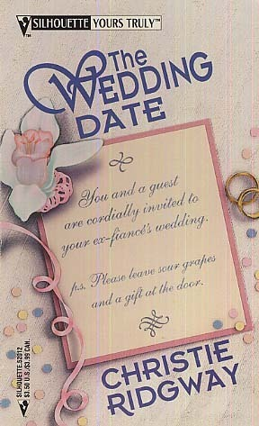 The Wedding Date (Silhouette Yours Truly, #12)  by  Christie Ridgway