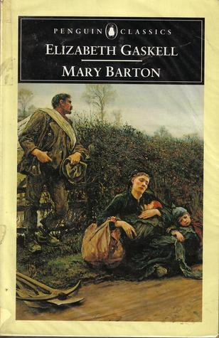 Mary Barton: A Tale of Manchester Life Elizabeth Gaskell