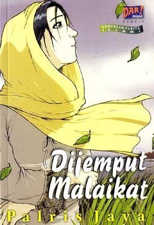 Dijemput Malaikat  by  Palris Jaya
