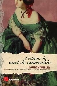 A Intriga do Anel de Esmeralda (Pink Carnation, #3)  by  Lauren Willig