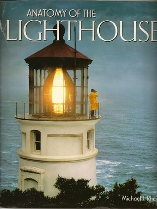 Anatomy of the lighthouse  by  Michael J Rhein