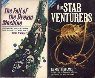 The Fall of the Dream Machine / The Star Venturers (Ace Double, 22600)  by  Dean R. Koontz
