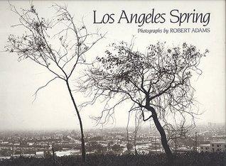 Los Angeles Spring  by  Robert  Adams