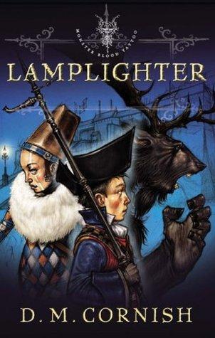 Lamplighter: Monster Blood Tattoo: Book 2 D.M. Cornish