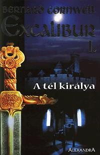 A Tél Királya (The Arthur Books, #1) Bernard Cornwell