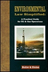 Environmental Law Simplified: A Practical Guide for Oil and Gas Operations  by  Butler & Binion