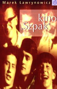 Kino Szpak Marek Ławrynowicz