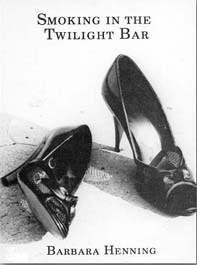 Smoking in the Twilight Bar Barbara Henning