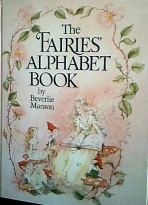 The Fairies Alphabet Book  by  Beverlie Manson