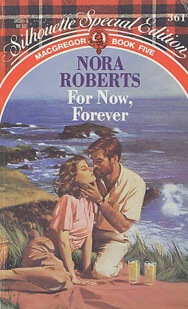 For Now, Forever (Silhouette Special Edition #361) Nora Roberts