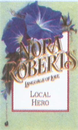 Local Hero (Language of Love #48 - Morning Glory) Nora Roberts