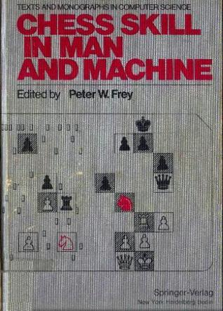 Chess Skill in Man and Machine Peter W. Frey