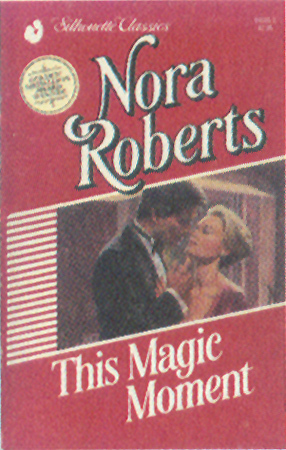This Magic Moment (Silhouette Classics #3) Nora Roberts