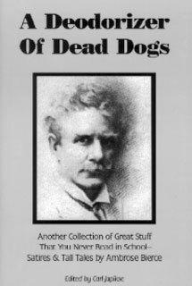 A Deodorizer of Dead Dogs Ambrose Bierce