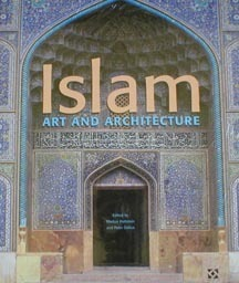 Islam : Art and Architecture  by  Markus Hattstein
