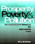 Prosperity, Poverty and Pollution: The Emergence of Global Economic Responsibility  by  Klaus Nürnberger