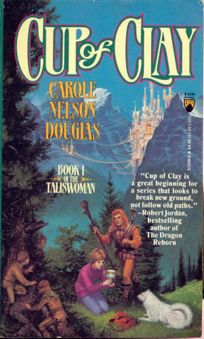 Cup of Clay (Taliswoman Trilogy #1)  by  Carole Nelson Douglas