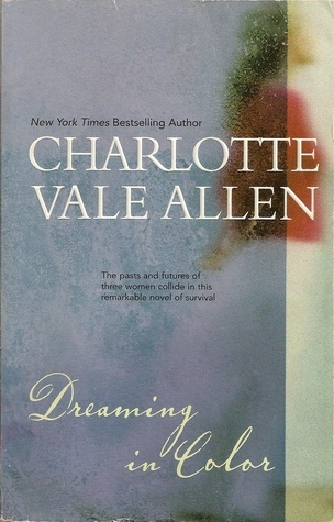 Dreaming in Color  by  Charlotte Vale Allen