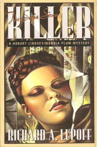 The Sepia Siren Killer: A Hobart Lindsey/Marvia Plum Mystery  by  Richard A. Lupoff