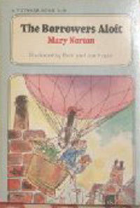 The Borrowers Aloft (A Voyager Book) (The Borrowers #4)  by  Mary Norton