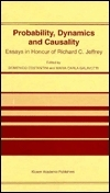 Probability, Dynamics and Causality: Essays in Honour of Richard C. Jeffrey  by  Domenico Costantini