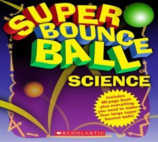 Super Bounce Ball Science  by  Scholastic Inc.