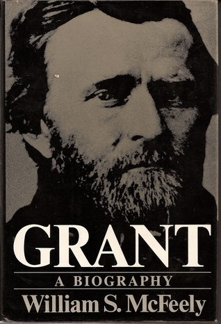 Grant: A Biography William S. McFeely