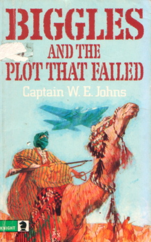 Biggles and the Plot that Failed  by  W.E. Johns