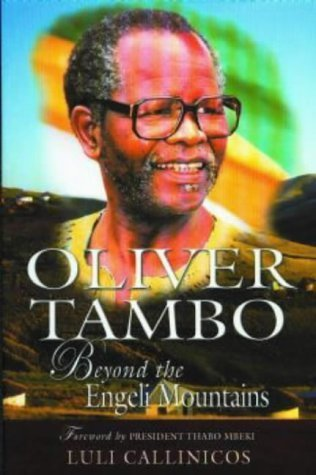 Oliver Tambo: Beyond The Engeli Mountains  by  Luli Callinicos
