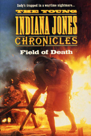 Field of Death (The Young Indiana Jones Chronicles: TV, #2) Les Martin