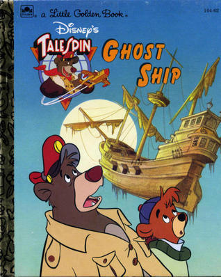 Disneys Talespin Ghost Ship (A Little Golden Book)  by  Andrew Helfer