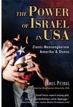 The Power of Israel In USA: Zionis Mencengkeram Amerika & Dunia  by  James F. Petras