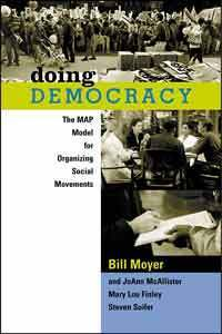 Doing democracy : the MAP model for organizing social movements Bill Moyers
