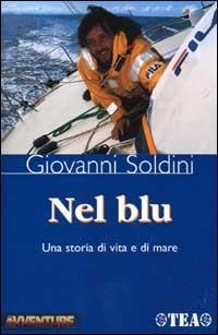 Nel blu. Una storia di vita e di mare Giovanni Soldini