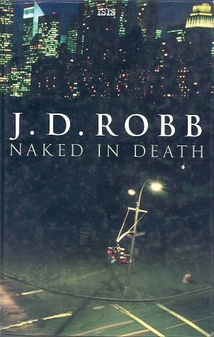 Naked in Death (In Death, #1)  by  J.D. Robb