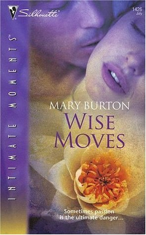 Wise Moves (Silhouette Intimate Moments #1426)  by  Mary Burton