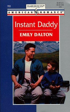 Instant Daddy (American Romance, #783)  by  Emily Dalton