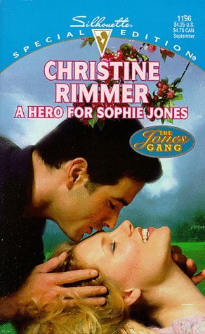 A Hero For Sophie Jones (The Jones Gang, #9)  by  Christine Rimmer