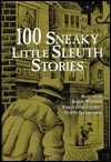 100 Sneaky Little Sleuth Stories  by  Robert E. Weinberg